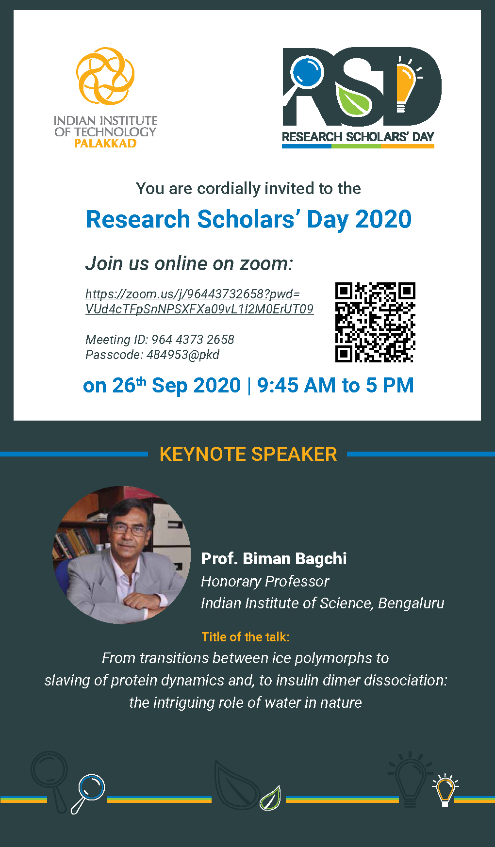 The event has Keynote talk by Prof Biman Bagchi, FASc, FNA, FTWAS, FNASc, Honorary Professor , IISc Bangalore, followed by three institute faculty talks and eight of our research scholars' talks.